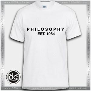 Buy Tshirt Philosophy Est 1984 Tshirt Womens Tshirt Mens Tees Size S-3XL