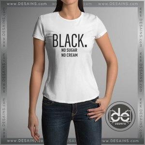 Buy Tshirt Black no sugar no cream Tshirt Womens Tshirt Mens Tees Size S-3XL