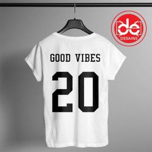 Buy Tshirt Good Vibes 20 Tshirt Womens Tshirt Mens Tees Size S-3XL