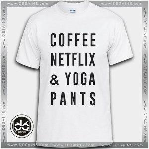 Best Tee Shirt Coffee Netflix