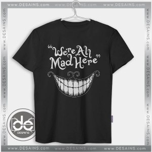 Cheap Graphic Tee Shirts Alice in Wonderland Quotes on Sale