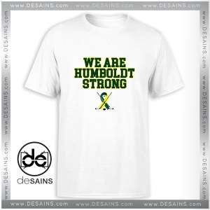 T-Shirt Humboldt Broncos We are Humboldt Strong Tee Shirt Size S-3XL