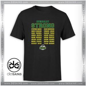 Tee Shirt Humboldt Broncos Strong Name Cheap Tee Shirt Size S-3XL