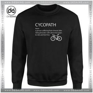 Cheap Graphic Sweatshirt Cycopath Noun Cycling Funny Design