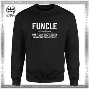 Cheap Graphic Sweatshirt Funcle Definition Funny Uncle Gift