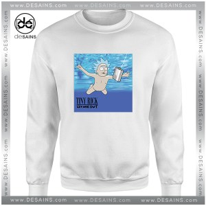 Cheap Graphic Sweatshirt Tiny Rick Let Me Out Nirvana Cover Size S-3XL