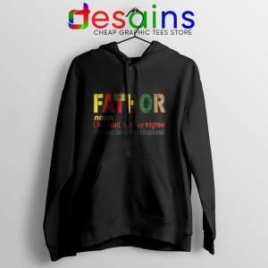 Best Hoodie Fa Thor Like Dad Just Way Mightier Hero Father Black