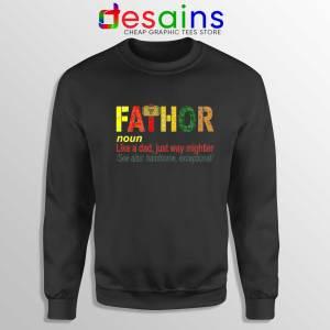 Sweatshirt Fa Thor Like Dad Just Way Mightier Hero Sweater Black