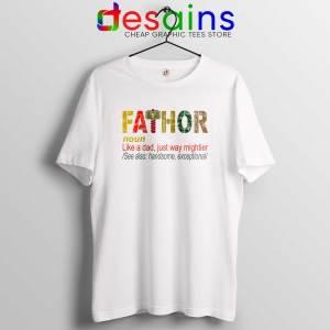 Tee Shirt Fa Thor Like Dad Just Way Mightier Hero Tshirt Father Funny