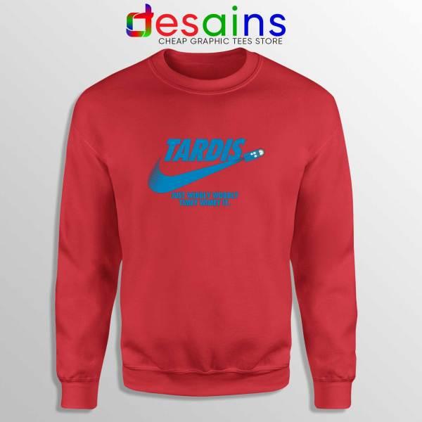 Just Wibbly Wobbly Timey Wimey Red Sweatshirt Tardis Just do it