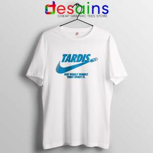 Tardis Just do it White Tee Shirt Just Wibbly Wobbly Timey Wimey Tshirt