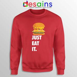 Just Eat It Burger Lover Red Sweatshirt Just Do it Burger Sweater