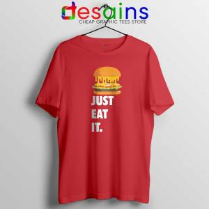 Just Eat It Burger Lover Red Tshirt Just Do it Cheap Tee Shirts