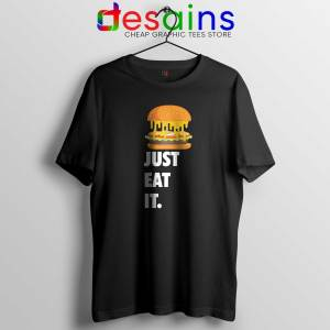 Just Eat It Burger Lover Tshirt Just Do it Cheap Tee Shirts