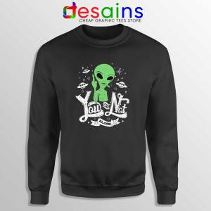 Storm Area 51 Sweatshirt They Can't Stop All of Us Crewneck Sweater