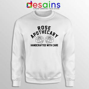 Rose Apothecary Handcrafted With Care Sweatshirt Schitt's Creek S-2XL