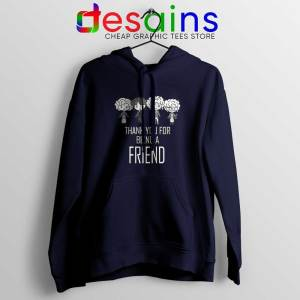 Thank You For Being A Friend Navy Hoodie The Golden Girls Hoodies S-2XL