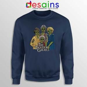The Golden Ghouls Navy Sweatshirt Funny The Golden Girls Sweater S-2XL