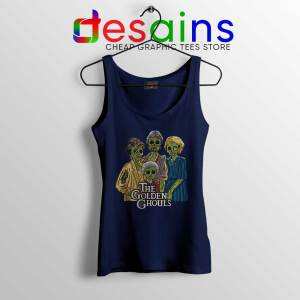 The Golden Ghouls Navy Tank Top Funny The Golden Girls Tank Top S-3XL