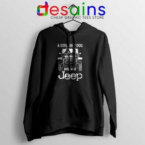 A Girl Her Dog And Her Jeep Hoodie Buy Jeep Hoodies S-2XL