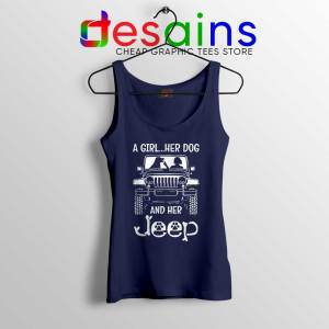 A Girl Her Dog And Her Jeep Navy Tank Top Buy Jeep Tops Size S-3XL