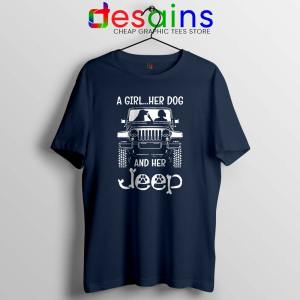A Girl Her Dog And Her Jeep Navy Tshirt Buy Jeep Tee Shirts S-3XL