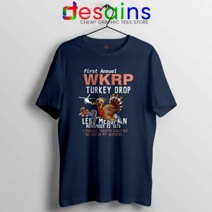 First Anual WKRP Turkey Drop Navy Tshirt Thanksgiving Tee Shirts S-3XL