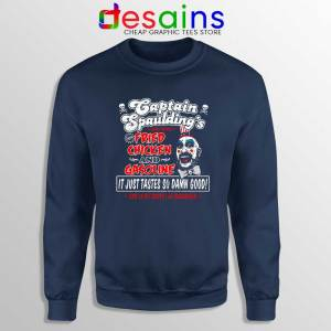 Fried Chicken and Gasoline Navy Sweatshirt Captain Spaulding Sweater