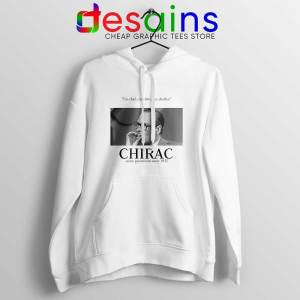 Fuck Oui Jacques Chirac Hoodie Buy Jacques Chirac Hoodies Size S-2XL