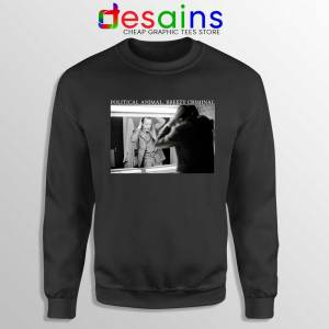 Jacques Chirac Political Animal Black Sweatshirt Breezy Criminal Sweater S-2XL
