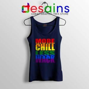 More Chill Less Wack Navy Tank Top LGBTQ in Chilliwack Tank Tops S-3XL