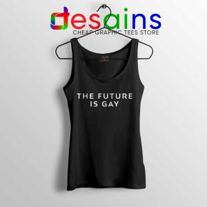 The Future Is Gay Tank Top LGBT Pride Tank Tops S-3XL