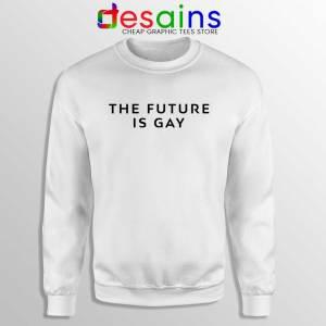 The Future Is Gay White Sweatshirt LGBT Pride Sweater GILDAN USA S-2XL