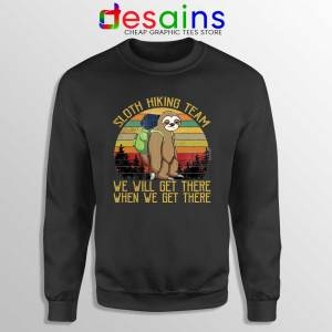 Sloth Hiking Team Sweatshirt We Will Get There Sweater S-3XL