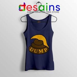 Dump Shit Trump Hair Navy Tank Top Funny Donald Trump Tops