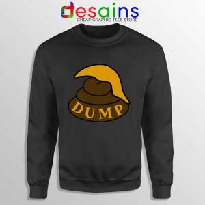 Dump Shit Trump Hair Sweatshirt Funny Donald Trump Sweaters S-3XL