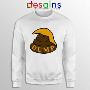 Dump Shit Trump Hair White Sweatshirt Funny Donald Trump Sweaters