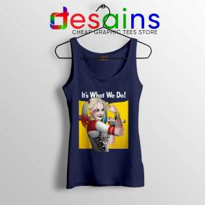 Harley Quinn Birds of Prey Navy Tank Top Its What We Do Tops