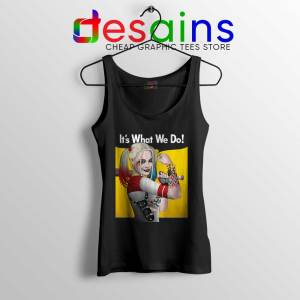 Harley Quinn Birds of Prey Tank Top Its What We Do Tops
