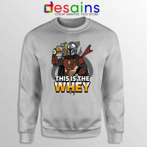 This is The Whey Protein Sport Grey Sweatshirt Fitness Mandalorian Sweaters
