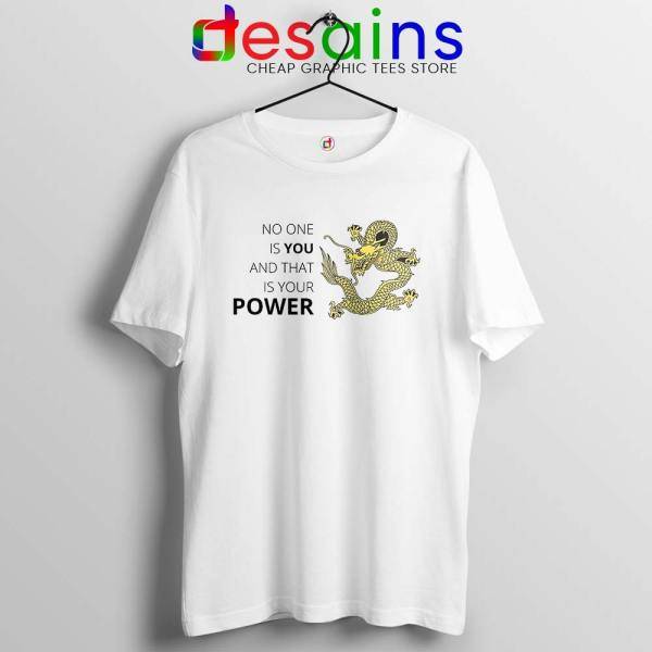 No One is You and That is Your Power Tshirt Quotes Tee Shirts S-3XL