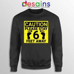 Please Stay 6 Feet Away Sweatshirt Social Distancing Sweaters S-3XL
