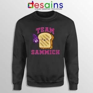 Team Sammich Black Sweatshirt Let Go Of My Sammich Sweaters