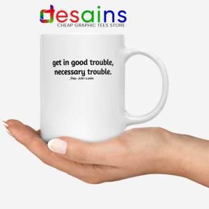 Rep John Lewis White Mug Get in Good Trouble Ceramic Coffee Mugs
