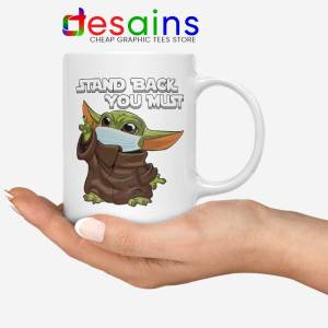Social Distancing Baby Yoda White Mug Stand Back You Must Coffee Mugs
