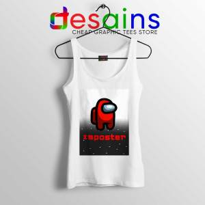 Among Us Imposter White Tank Top Being the Imposter Game