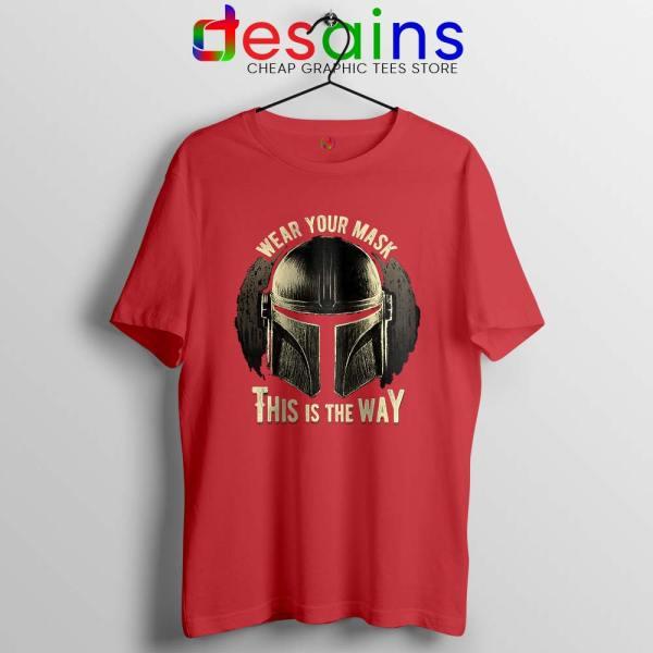 Wear Your Mask Mando Red Tshirt Din Djarin Mandalorian Tees