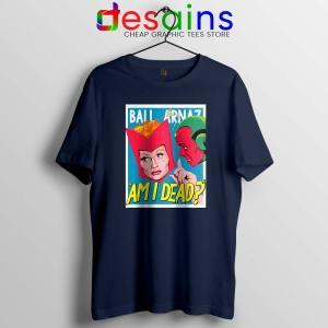 Lucille Ball Desi Arnaz Navy T Shirt Am I Dead