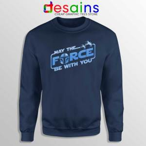 May The Force be with You Mando Sweatshirt The Mandalorian