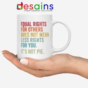 Equal Rights for Others Does not Mean White Mug Black History